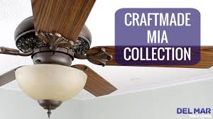 Craftmade Fan Light Kit Craftmade Mia Ceiling Fan Collection Youtube