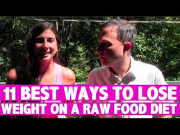 11 best ways to lose weight on a raw food diet youtube