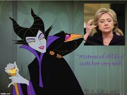 Maleficent Meme - hillary mistress of all evil imgflip