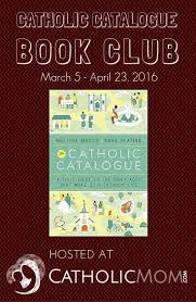 catholic catalogue book club catholicmom com celebrating