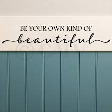 be your own kind of beautiful vinyl lettering wall decal sticker be your own kind of beautiful vinyl lettering wall decal sticker 6