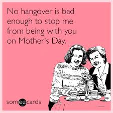 Happy Mothers Day Funny Meme - funny mother s day memes ecards someecards