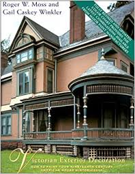 victorian exterior decoration how to paint your nineteenth