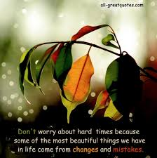 don u0027t worry about hard times because some of the most beautiful