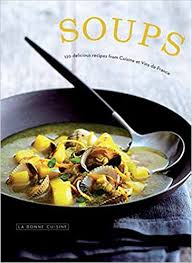 cuisines et vins soups 120 delicious recipes from cuisine et vins de le