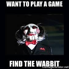 Want To Play A Game Meme - want to play a game find the wabbit saw jigsaw meme meme generator