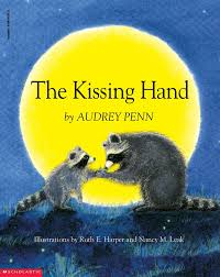 the kissing hand by audrey penn scholastic