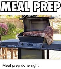 Meal Prep Meme - meal prep meal prep done right done meme on sizzle