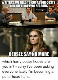 Harry Potter House Meme - writerseweneedtocut actor costs for the final two seasons