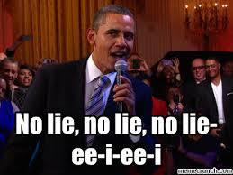No Lie Meme - lie no lie no lie ee i ee i