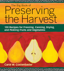the big book of preserving the harvest 150 recipes for freezing