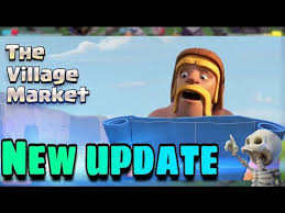 clash of clan the village market explain new update in hindi