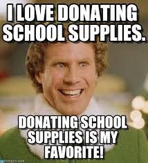 Meme School - i love donating school supplies buddy the elf meme on memegen