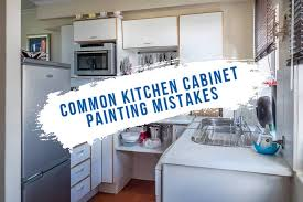 is it a mistake to paint kitchen cabinets 6 mistakes homeowners make when painting kitchen cabinets