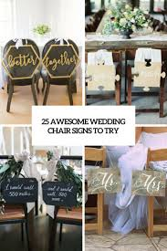 wedding chair signs 25 awesome wedding chair signs to try weddingomania