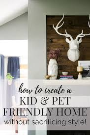 6 tips for decorating with kids and pets love u0026 renovations