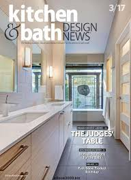 kitchen bath design news kitchen bath design news march 2017 free pdf magazine san diego