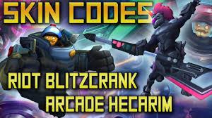 arcade hecarim and riot blitzcrank skin codes youtube