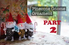 diy pinecone gnome ornament tutorial part 2