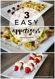 easy appetizers 3 easy appetizers cute girls hairstyles