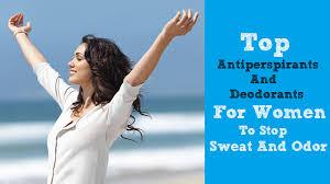 top 5 antiperspirants and deodorants for women to stop sweat and odor