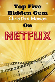best thanksgiving movies on netflix top five hidden gem christian movies on netflix isavea2z com