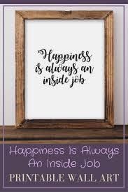 quote art maker online printable wall art happiness is always an inside job printable
