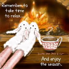 remember to take time to relax and enjoy the season sayings i