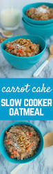 carrot cake slow cooker oatmeal rachel cooks