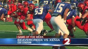 game of the week 1 beavercreek at xenia wdtn