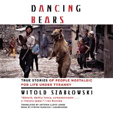 dancing bears audiobook by witold szablowski 9781538521687