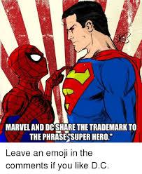 Hero Meme - marveland dcshare the trademark to the phrases super hero leave an