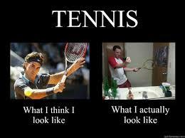 Funny Tennis Memes - what i think i look like funny tennis meme