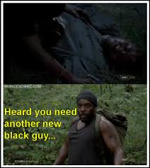 The Walking Dead T Dog Meme - noc the walking dead s ongoing black man problem reappropriate