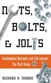 nuts bolts and jolts fundamental business and life lessons you