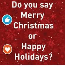 do you say merry or happy holidays meme on