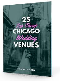 inexpensive wedding venues chicago 10 affordable wedding venues in illinois cheap ways to tie the knot