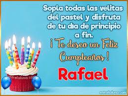 imagenes de feliz cumpleaños rafael te deseo un feliz cumpleaños rafael gif de cumpleaños