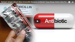 Obat Tremenza bahaya jangan minum obat amoxicillin bersama antibiotik tanpa resep