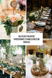 wedding table decor 30 cozy rustic wedding table decor ideas weddingomania rustic