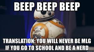 Star Wars Meme Generator - beep beep beep translation you will never be mlg if you go to