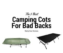 Rei Comfort Cot Review Check Out The Top 5 Camping Cots For Bad Backs As Well As The Top