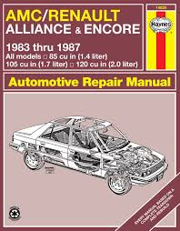 1983 renault alliance amc renault alliance u0026 encore 83 87 haynes repair manual