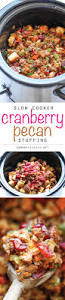veggie stuffing thanksgiving slow cooker cranberry pecan stuffing damn delicious