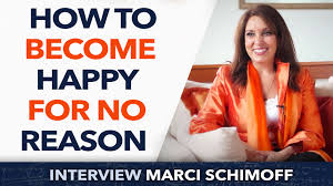 how to become happy for no reason marci shimoff