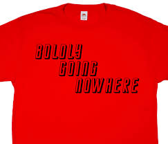 Meme Tees - boldly going nowhere t shirt from reason tee