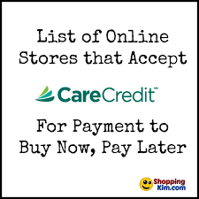 stores that accept care credit to buy now pay later shopping