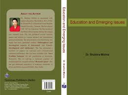 Dissertations In Education Victorious Publishers India Education And Emerging Issues By Dr