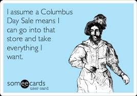 Columbus Day Meme - it s columbus day so prepare to see these 5 types of posts all