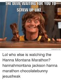Hannah Montana Memes - the devil waiting for you to screw up like lol who else is watching